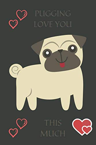 Pugging Love You This Much: Cute Dog Lovers/Note/Journal. Love Pugs. Doug the Pug. Fantasy Notebook. Wide Blank Lined Workbook. Perfect Funny Gifts ... Cute Animals. Puppy Dogs.