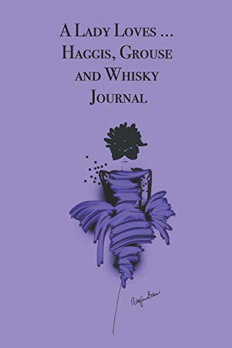 A Lady Loves ... Haggis, Grouse and Whisky Journal: Stylishly illustrated little notebook for you to record all your favorite Scottish foods and drinks