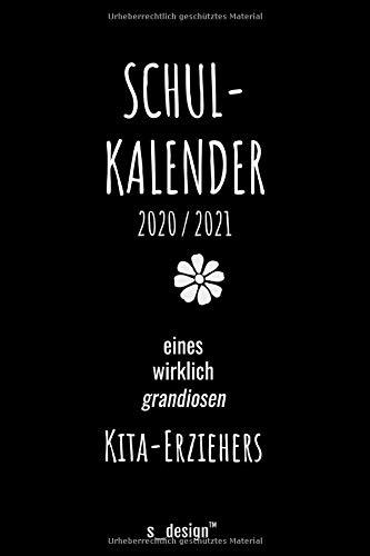 Schulplaner Lehrer-Kalender 2020 / 2021 für Kita-Erzieher: Wochen-Kalender von August 2020 bis August 2021 inkl. vielen Extra-Übersichten [Schul-Kalender / Termin-Planer / Lehrer Notizbuch]