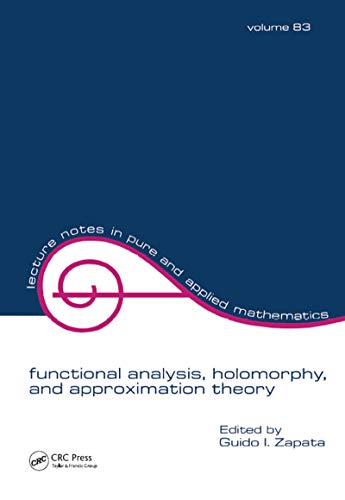 Functional Analysis, Holomorphy, and Approximation Theory (English Edition)