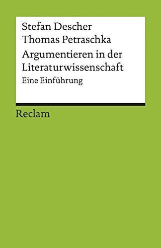 Argumentieren in der Literaturwissenschaft. Eine Einführung: Reclams Universal-Bibliothek