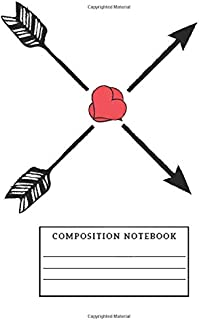 Composition Notebook: Valentine's Day, Hearts With Arrows, Notebook for Coloring Drawing and Writing (110 Pages, Unlined, 6 x 9) (Princess Compositions)