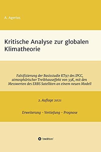 Kritische Analyse zur globalen Klimatheorie: Falsifizierung der Basisstudie KT97 des IPCC, atmosphärischer Treibhauseffekt von 33 K, mit den Messwerten des ERBS Satelliten an einem neuen Modell