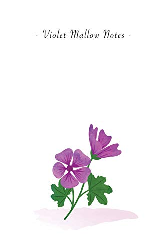 Violet Mallow Notes: 6