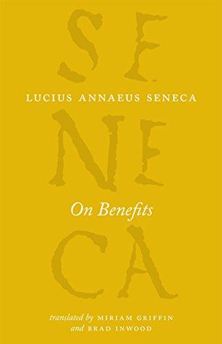 On Benefits (The Complete Works of Lucius Annaeus Seneca)