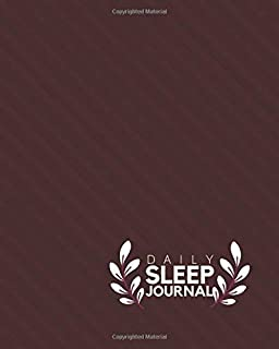 """Daily Sleep Journal: Sleep Log & Insomnia Activity Tracker Notebook Book Diary, Logbook to Monitor, Track and Record Sleeping Hours, Pattern and ... women 8""""x10"""" with 120 pages (Sleep Log Books)"""