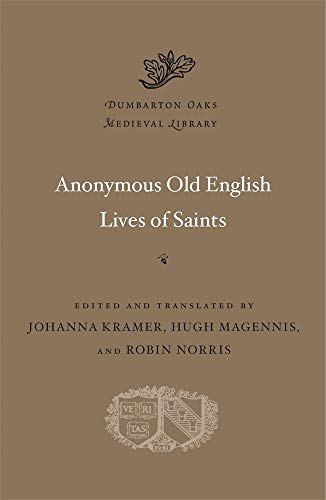Compare Textbook Prices for Anonymous Old English Lives of Saints Dumbarton Oaks Medieval Library  ISBN 9780674244641 by Kramer, Johanna,Magennis, Hugh,Norris, Robin