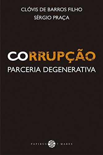 Corrupção: Parceria degenerativa