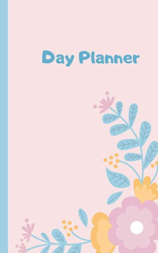 Day Planner: 5 x 8 inches large \122 pages perfect size for bacpack \purse even pocket \for girls, teens, adults and more