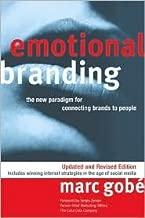 Emotional Branding Publisher: Allworth Press; Upd Rev edition