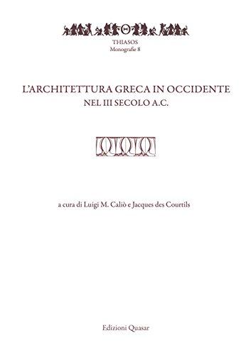 L'architettura greca in Occidente nel III secolo a.C. Atti del Convegno di studi (Pompei-Napoli, 20-22 maggio 2015)