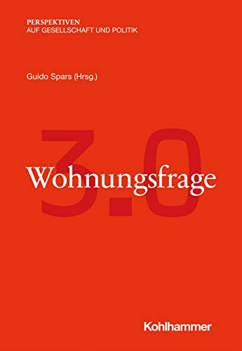 Wohnungsfrage 3.0 (Perspektiven auf Gesellschaft und Politik) (German Edition)