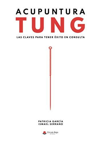 Acupuntura Tung. Las claves para tener éxito en consulta