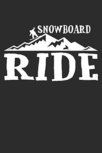 Snowboard ride: 6x9 Zoll (ca. DIN A5) 110 Seiten Punkteraster I Notebook Notizbuch Tagebuch College Journal I Skiing I Skifahrer I Skifahren I Schifahrer I Berge I Apres Ski I Alpen I