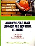Labour Welfare, Trade Unionism And Industrial Relations