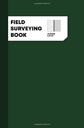 Field Surveying Book: Field Survey Journal, Surveyors Journal, Field Survey Notebook, 110 Pages, Dar