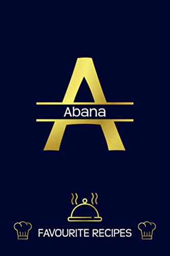 Abana: Favourite Recipes - Personalized Name Cookbook To Write In - Initial...