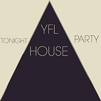 Tonight House Party