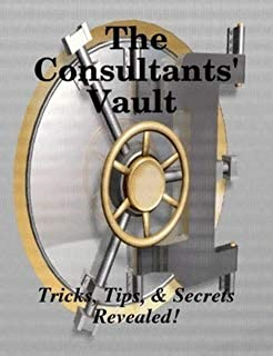 The Consultant's Vault: Tips, Tricks, and Secrets Revealed