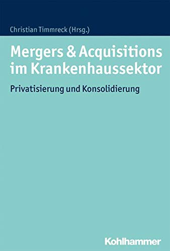 Mergers & Acquisitions im Krankenhaussektor: Privatisierung und Konsolidierung