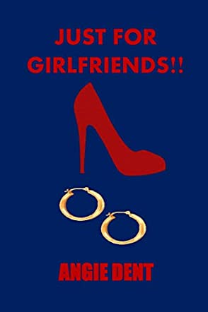 Just for Girlfriends!!