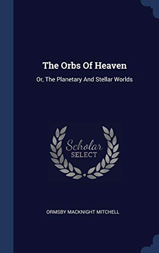 The Orbs of Heaven: Or, the Planetary An