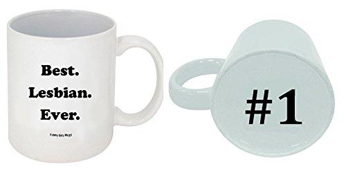 Funny Guy Mugs Best Lesbian Ever Ceramic Coffee Mug, White, 11-Ounce
