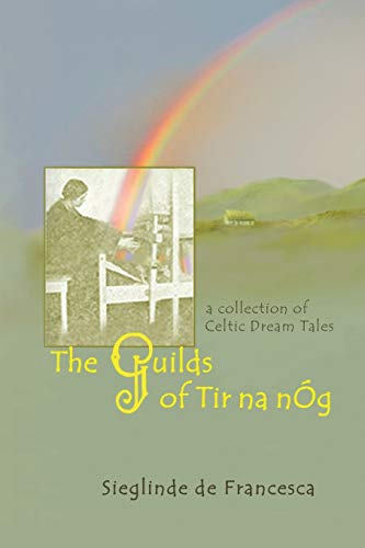 The Guilds of Tir Na nÓg: A Collection of Celtic Dream Tales
