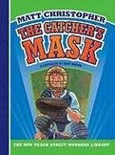 Catcher's Mask, the (Matt Christopher's Peach Street Mudders)