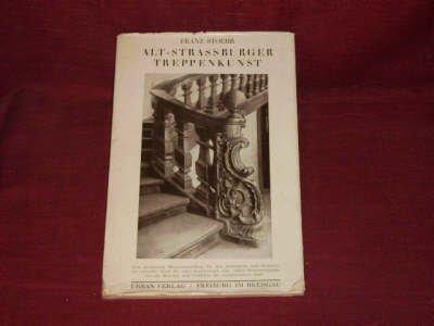 Alt-Strassburger Treppenkunst - Baugewerbliche Bilder dekorativer Treppen, Treppenhäuser und Geländer des XVIII. Jahrhunderts