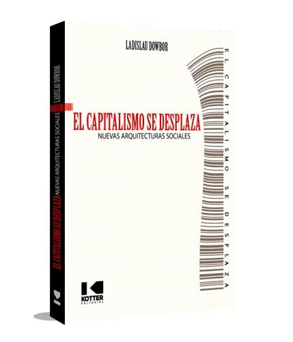 El Capitalismo se Desplaza: Nuevas Arquitecturas Sociales