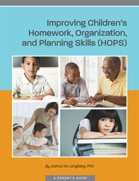 Improving Children's Homework, Organization, and Planning Skills (HOPS)