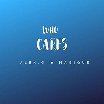 Who Cares (feat. Magique)