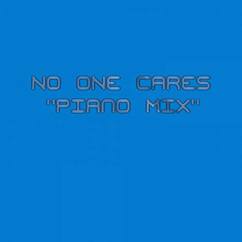 No One Cares (Piano Mix)