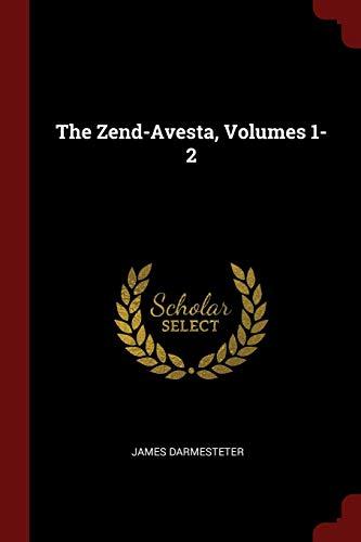 The Zend-Avesta, Volumes 1-2