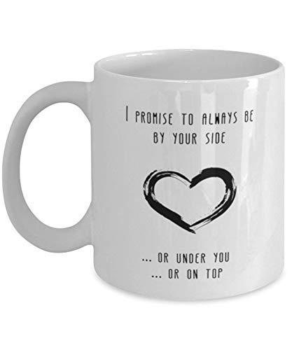 "Naughty - Taza de café romántica con texto en inglés ""I Promise To Always Be By Your Side"", regalo para el Día de San Valentín"