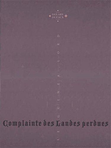 COMPLAINTE DES LANDES PERDUES TIRAGE DE TETE CYCLE 2 TOME 2
