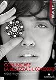 Comunicare la bellezza e il benessere. La cultura di settore come strumento per...