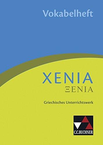 Xenia / Xenia Vokabelheft: Griechisches Unterrichtswerk (Xenia: Griechisches Unterrichtswerk)
