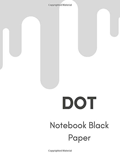 Dot Notebook Black Paper: 100 Sheets / 200 Pages 8.5' x 11' Sketchbook Dotted Bullet Journal Black Paper Notebook | for White ink and Gel pens ... Lettering Journal school & adult (Volumn 2)