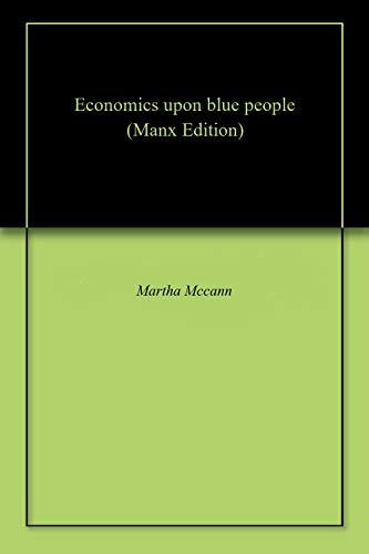 Economics upon blue people (Manx Edition)