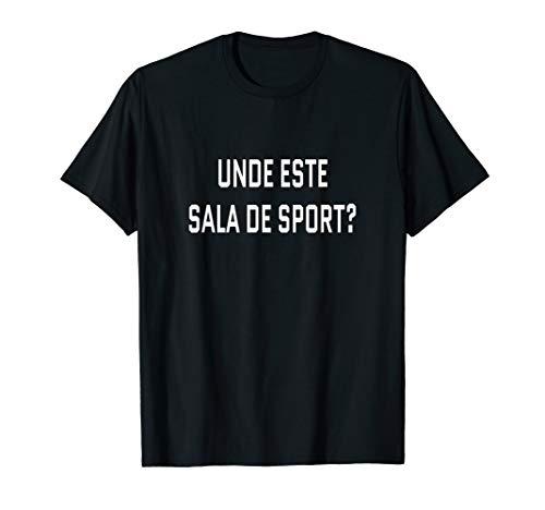Wo ist das Fitnessstudio? Romanische Sprache Lustig Reise T-Shirt