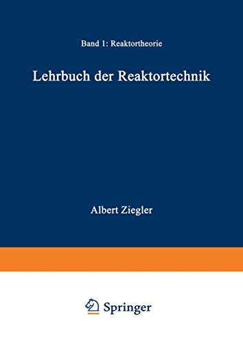 Lehrbuch der Reaktortechnik: Band 1: Reaktortheorie