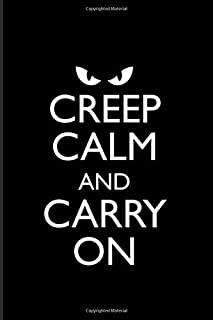 Creep Calm and Carry On: Halloween Ghost 2020 Planner | Weekly & Monthly Pocket Calendar | 6x9 Softcover Organizer | For Popular Quotes & Horror Movie Lover Fans