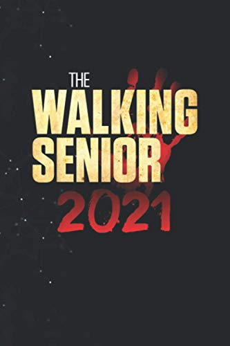 Class of 2021 Senior Zombie TV The Walking Grad Graduation 114 Pages 6''x9'' in Journal lined Notebook