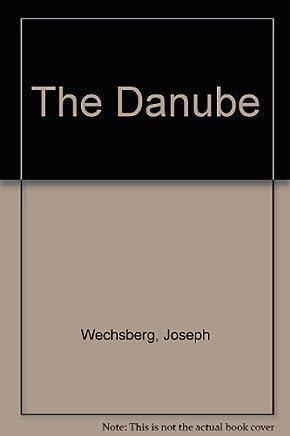 The Danube by Joseph Wechsberg (1980-04-01)