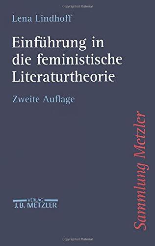 Einfuhrung in die feministische Literaturtheorie (Sammlung Metzler)