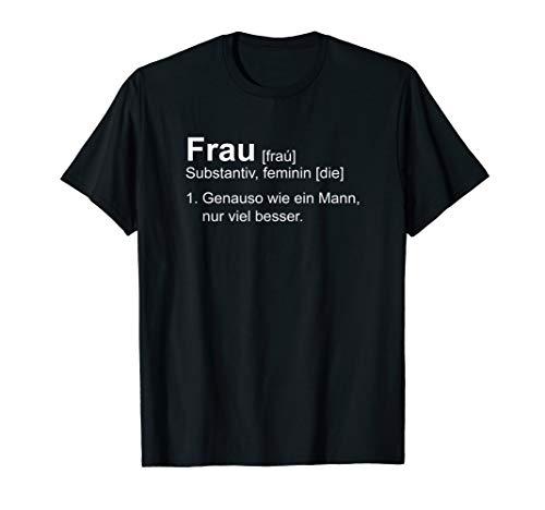Definition Frau - Witziges Damen T-Shirt Emanzipation T-Shirt