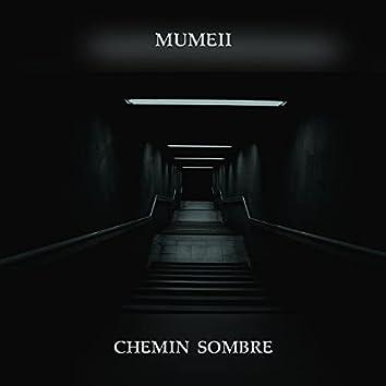 Chemin Sombre