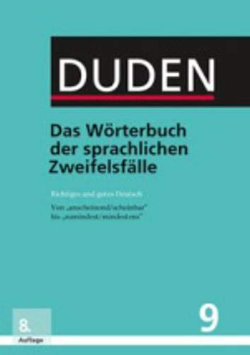 Das Wörterbuch der sprachlichen Zweifelsfälle: Richtiges und gutes Deutsch (Duden - Deutsche Sprache in 12 Bänden)
